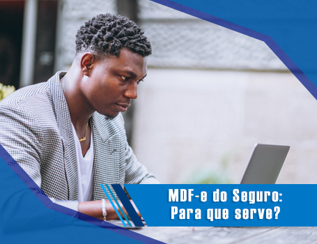 MDF-e do Seguro: Para que serve?