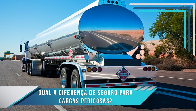 Qual a diferença de seguro para cargas perigosas?