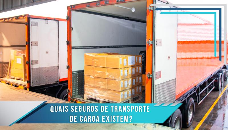 Quais seguros de transporte de carga existem?